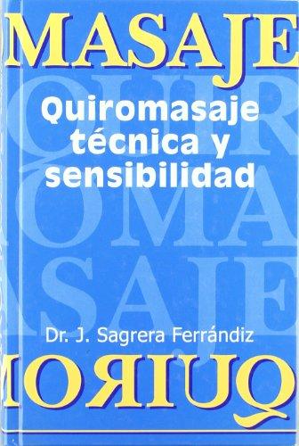 9788495623164: .Quiromasaje:Tecnica Y Sensibilidad