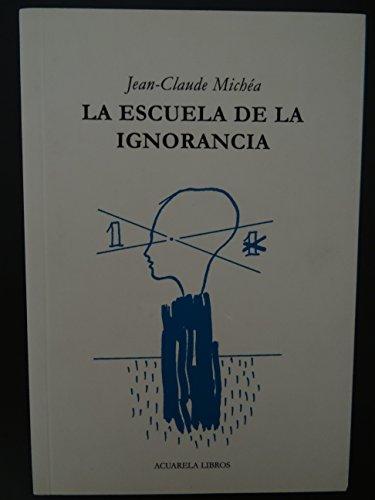 9788495627001: La escuela de la ignorancia
