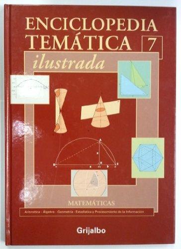 9788495630643: Enciclopedia Tematica ilustrada - Vol 7 - Matematicas