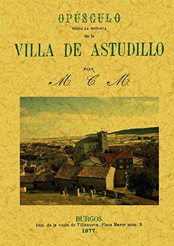 9788495636041: Historia de la Villa de Astudillo