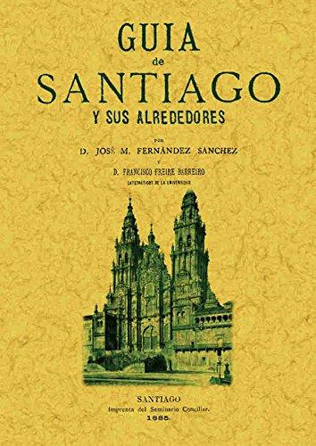 Guía de Santiago y sus alrededores: Fernández Sánchez, José