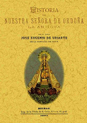 9788495636478: Historia de Nuestra Señora de Orduña, (La Antigua)