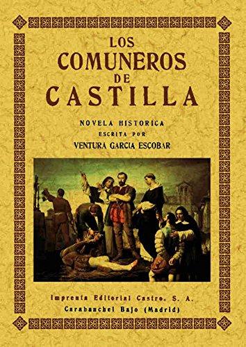 9788495636508: COMUNEROS DE CASTILLA NOVELA HISTORICA