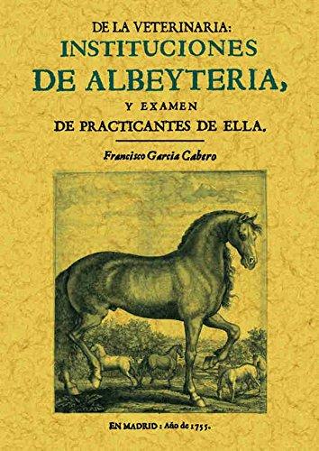 INSTITUCIONES DE ALBEYTERIA Y EXAMEN DE PRACTICANTES: GARCÍA CABERO, FRANCISCO