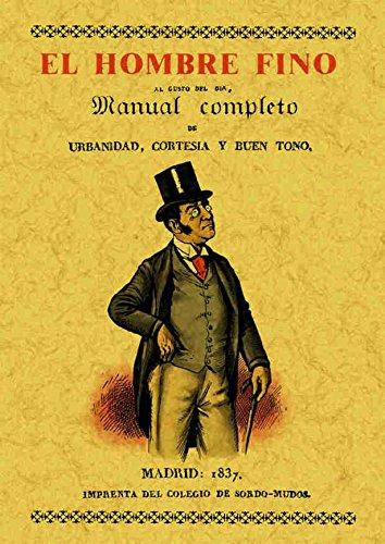 El hombre fino o manual completo de: Mariano de Rementeria