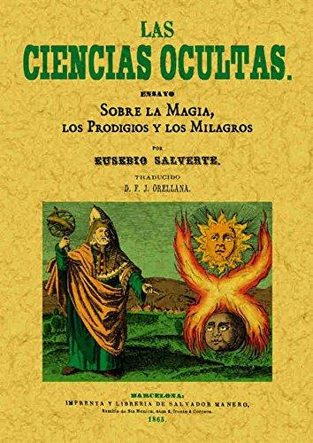 9788495636751: Las ciencias ocultas. Ensayo sobre la magia, los prodigios y los milagros. Edicion Facsimilar (Spanish Edition)