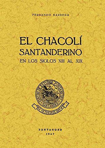 9788495636843: CHACOLI SANTANDERINO EN LOS SIGLOS XII AL XIX