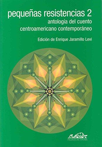 9788495642356: Pequeñas resistencias 2: Antología del cuento centroamericano contemporáneo (Voces/ Literatura)