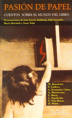 9788495642493: Pasion de papel/ Passion of paper: Cuentos Sobre El Mundo Del Libro/ Short Stories About the World of the Book (Spanish Edition)