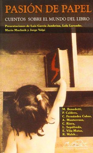 Pasión de papel. Cuentos sobre el mundo: N. Aguado, I.