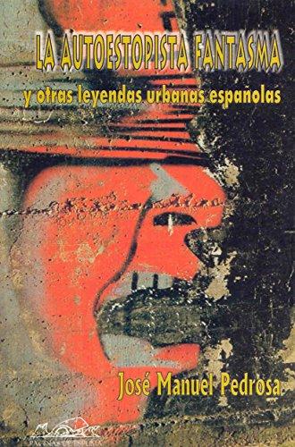 9788495642509: La autoestopista fantasma: y otras leyendas urbanas españolas (Voces/Ensayo)