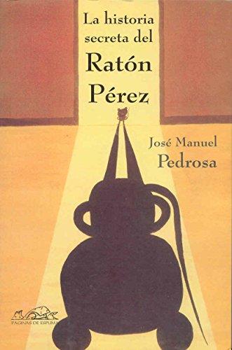 9788495642684: La historia secreta del Raton Perez / The Secret Story of Perez the Mouse (Voces / Voices) (Spanish Edition)