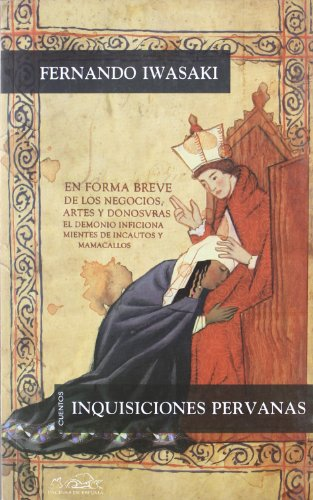 Inquisiciones peruanas. Prólogo de Mario Vargas Llosa. - Iwasaki, Fernando [Lima, 1961]