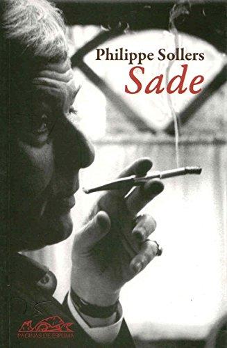 SADE: Sade en el Tiempo. Sade contra el Ser Supremo: Philippe Sollers