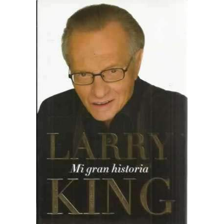 Mi gran historia / My Remarkable Journey (Spanish Edition): King, Larry