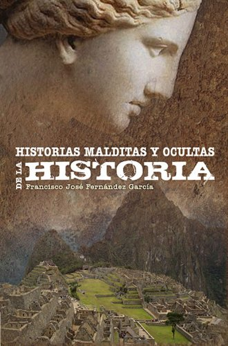 9788495645302: Historias malditas y ocultas de la historia (Historia Silenciada) (Spanish Edition)