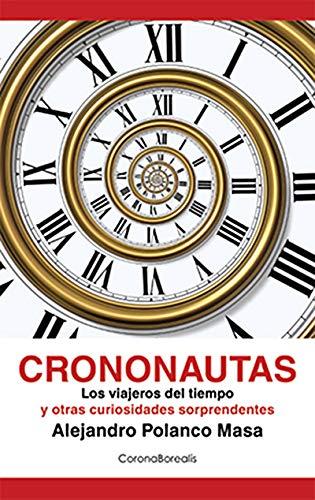Crononautas (El Observatorio) (Spanish Edition): Alejandro Polanco