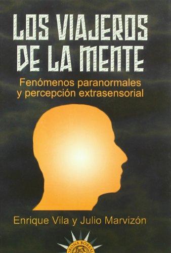Los viajeros de la mente : fenómenos: Julio Marvizón Preney,