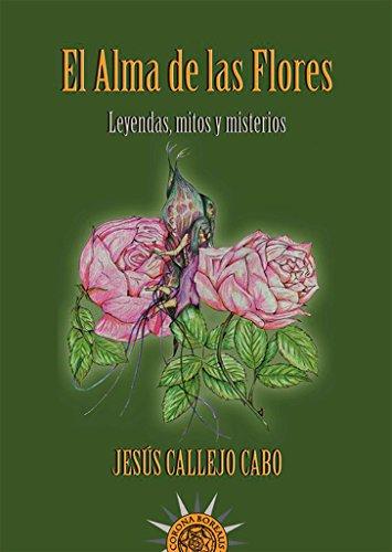 9788495645654: El Alma de Las Flores: Leyendas, Mitos y Misterios (Spanish Edition)
