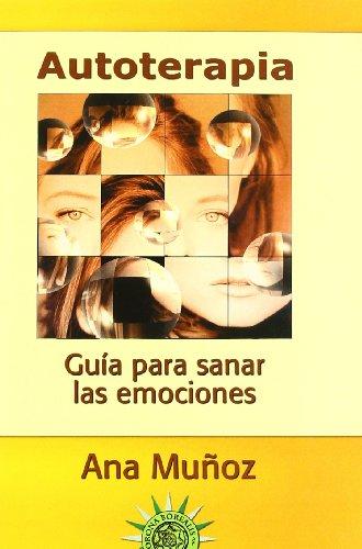 9788495645678: Autoterapia: guía para sanar las emociones