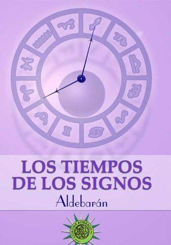 Los Tiempos de Los Signos (Paperback) - Javier Aldebaran