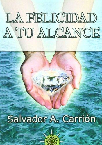 FELICIDAD A TU ALCANCE, LA - Carrión López, Salvador Alfonso