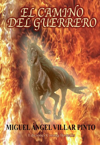 9788495645807: El Camino Del Guerrero (Historia Silenciada) (Spanish Edition)
