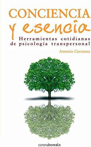 Conciencia y esencia (Ecologia Mental) (Spanish Edition): Carranza, Antonio