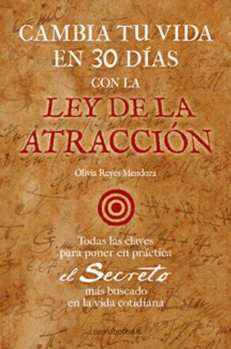 9788495645869: Cambia tu vida en 30 días con la ley de la atracción (Ecoolgia Mental) (Spanish Edition)