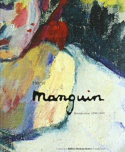 HENRI MANGUIN. Retrospectiva 1890-1949 (CASTELLANO-EUSKERA): Soria Roldes, Martine;