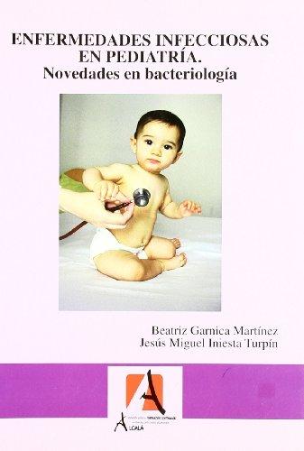 ENFERMEDADES INFECCIOSAS EN PEDIATRIA: Novedades en bacteriologia: BEATRIZ GARNICA MARTINEZ - JESUS...