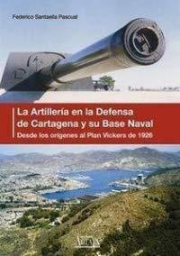 9788495669032: Artilleria En La Defensa De Cartagena Y Su Base Naval