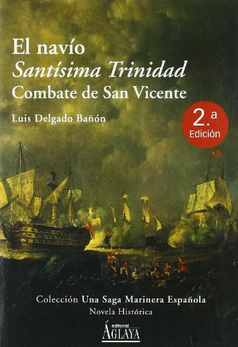9788495669513: El Navio Santisima Trinidad: Combate de San Vicente (Spanish Edition)