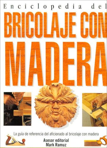 9788495677204: Enciclopedia del bricolaje con Madera