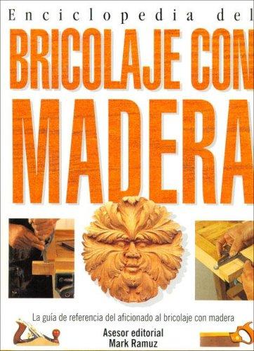 9788495677204: Enciclopedia del Bricolaje Con Madera (Spanish Edition)