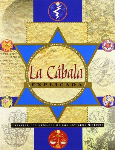 9788495677242: La Cabala Explicada/ The Cabbala Explained: Desvelar Los Mensajes De Los Antiguos Misticos (Spanish Edition)