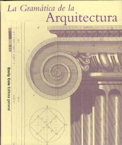 9788495677341: La Gramatica de La Arquitectura (Spanish Edition)