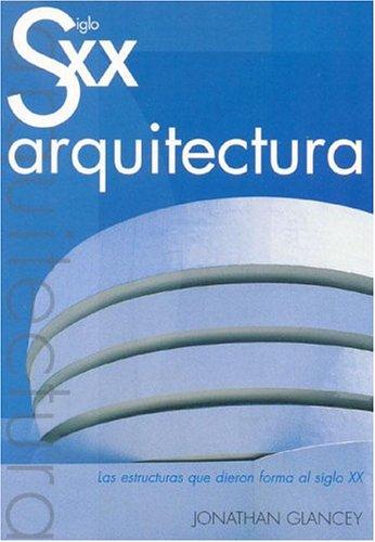 9788495677389: Siglo XX Arquitectura (Spanish Edition)