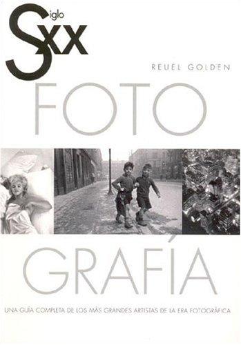 Siglo XX Fotografia (Spanish Edition) (8495677393) by Golden, Reuel
