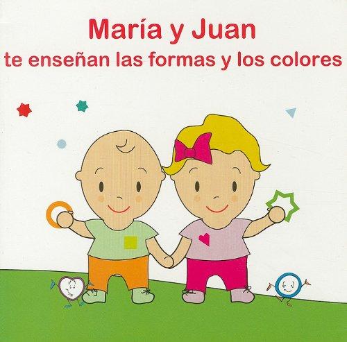 9788495677617: Maria y Juan te ensenan las formas y los colores/ Learn About Colors and Shapes with Maria and Juan (Spanish Edition)