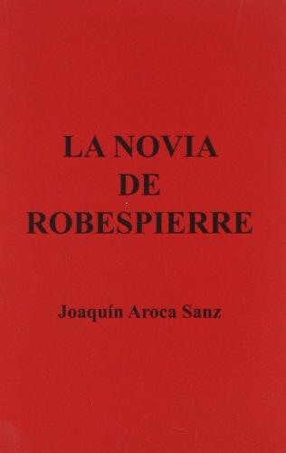 La novia de Robespierre (Paperback) - Joaquín Aroca Sanz