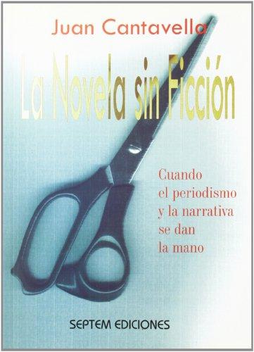 9788495687296: La novela sin ficción: cuando el periodismo y la narrativa se dan la mano