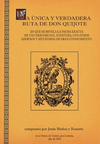 9788495690685: La Única Y Verdadera Ruta De Don Quijote