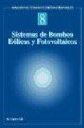 9788495693044: Sistemas de bombeo eolicos y fotovoltaicos / Wind pumping systems and photovoltaic (Spanish Edition)