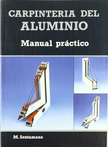 9788495693099: Carpinteria del aluminio / Aluminium Joinery: Manual Practico (Spanish Edition)