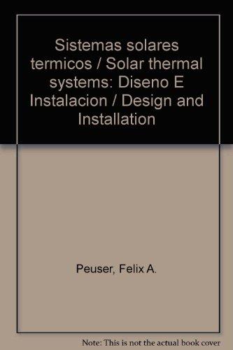 9788495693204: Sistemas solares termicos / Solar thermal systems: Diseno E Instalacion / Design and Installation (Spanish Edition)