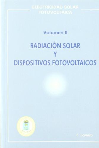9788495693310: Radiacion Solar Y Dispotivos Fotovoltaicos II. Electricidad Solar Fotovoltaica.