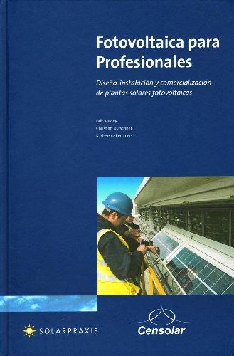 9788495693358: Fotovoltaica para profesionales : diseño, instalación y comercialización de plantas solares fotovoltaicas