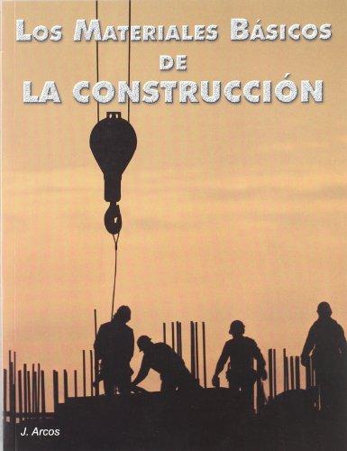 Los materiales básicos de la construcción / The basic construction materials - Molina, Juan Arcos