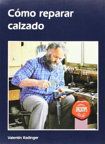 C¢mo reparar calzado / How to Repair: Radinger, Valentin